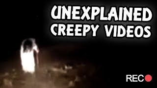 Top 5 Creepy Unexplained Videos
