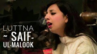 Luttna (Saif-ul-Malook Original Version)  Cocktail | Masuma Anwar