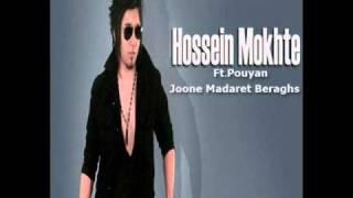Hossein Mokhte Ft Pouyan   Joone Madaret Beraghs