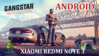 GANGSTAR NEW ORLEANS ANDROID GAMEPLAY - XIAOMI REDMI NOTE 3