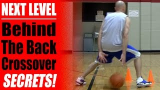 Basketball Moves: NEXT LEVEL Behind the Back Crossover Secrets!