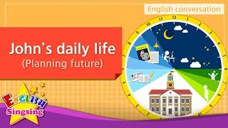 17. John's daily life (English Dialogue) - Educational video for Kids