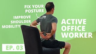 The Active Office Worker Ep. 03: Shoulder Mobility & Posture
