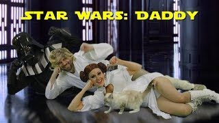 Star Wars: Daddy Parody song!