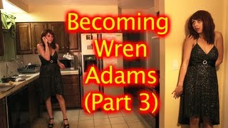 Becoming Wren Adams 3 (Now with two times the Wren)