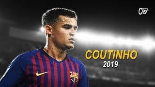 Philippe Coutinho 2019 ● Magic Skills & Goals 2018/19