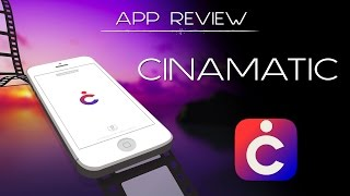 Cinamatic App Review