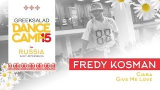 GREEK SALAD Dance Camp'15. Fredy Kosman [Ciara - Give Me Love]