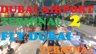 Dubai International Airport Terminal 2  [Flydubai Terminal]