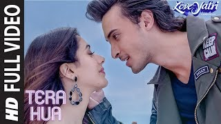 Tera Hua Full Song  Loveyatri  Atif Aslam  Aayush Sharma Warina Hussain Tanishk Bagchi Manoj M uploaded on 23-10-2018 16804 views
