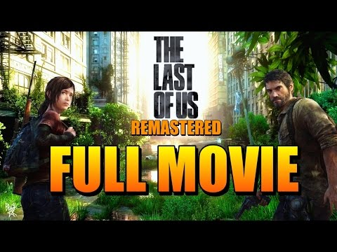 The Last of Us Remastered Full Movie (All Cutscenes with Gameplay PS4)