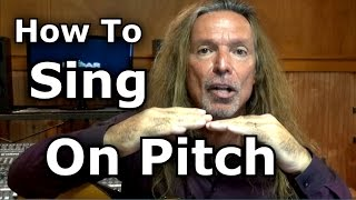 How To Sing On Pitch – How To Sing In Tune – Ken Tamplin Vocal Academy
