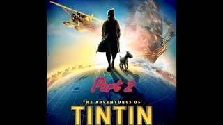 The Adventures of Tintin: The Secret of the Unicorn Part 2