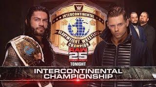 WWE RAW 25th Anniversary - Roman Reigns vs The Miz (Intercontinental Championship)