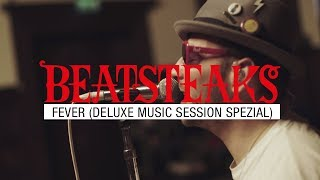 BEATSTEAKS – FEVER (DELUXE) [DELUXE MUSIC SESSION Spezial aus dem Meistersaal]