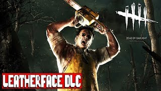 Dead by Daylight Leatherface DLC Gameplay Livestream Part 1