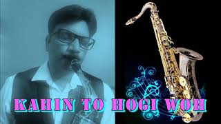 #211:-Kahin To Hogi Woh || Jaane Tu Ya Jaane Na || Best Saxophone Instrumental