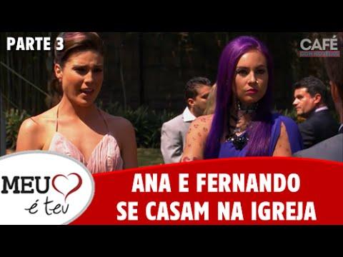 Meu Coração é Teu - Ana e Fernando se casam na igreja - Parte 3/4 (25/08/2016)