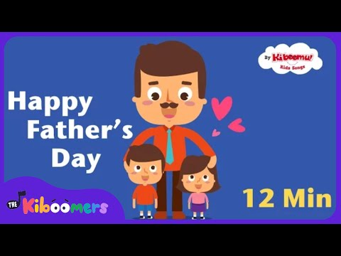 Fathers Day Songs for Kids Daddy Songs for Children The Kiboomers