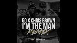 50 Cent Feat Chris Brown- I'm The Man Remix