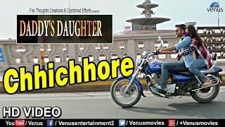 Chhichhore Video Song   Daddy's Daughter   Roshni Khan, Anuj Singh   Latest Bollywood Songs 2018