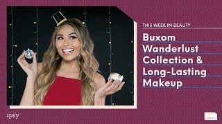 Wanderlust Collection + Long-Wear Makeup | This Week in Beauty with ipsy 12/27
