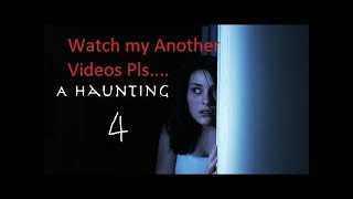 A HAUNTING - A FEAR HOUR EPISODE NO. 4 - Facts But Interesting Horror View