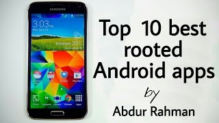 Top 10 rooted Apps for Android 2016