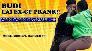 BUDI LAI EX GF PRANK !!!! VERY VERY DANGER !!!