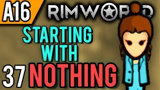 RimWorld Alpha 16 | Ending It (Let's Play RimWorld / Gameplay Part 37)