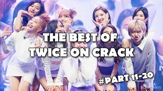 THE BEST OF TWICE ON CRACK PART 11 - 20 ( THX FOR 20K SUBSCRIBERS)