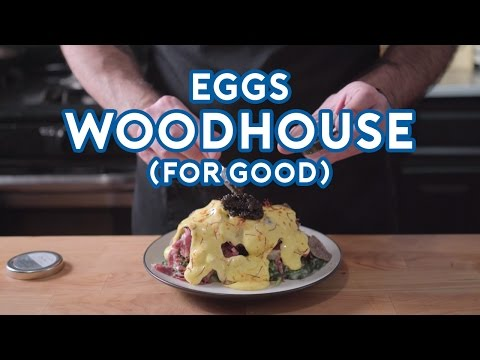 Binging with Babish Eggs Woodhouse for Good