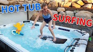 HOT TUB SURFING!