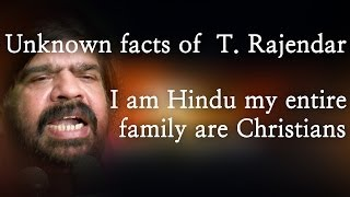 Unknown facts of  T. Rajendar. I am Hindu my entire family are Christians - Red Pix 24x7