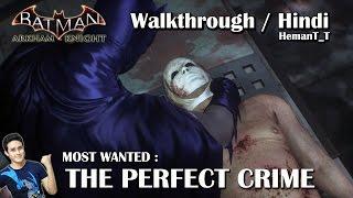Batman Arkham Knight (PS4) The Perfect Crime - Hindi Walkthrough / Gameplay
