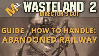 Abandoned Railway Guide Wasteland 2 Directors Cut [SJ Difficulty] Lets Play/Gameplay - Part 32