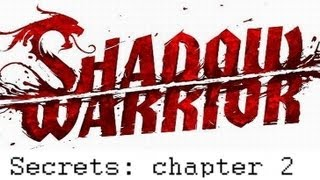 Shadow Warrior 2013 Secrets: Chapter 2