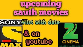 Upcoming sauth movie on Zee cinema,Sony max and youtube #full list