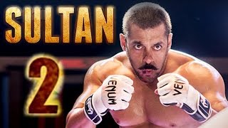 SULTAN 2 Trailer Release Soon | Salman Khan, Anushka Sharma - CONFIRMED