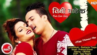 Pramod Kharel | प्रमोद खरेल New Valentine Song | Timi Bahek - | Ft.Ob Rayamajhi & Shital Giri