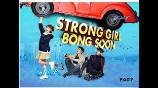 STRONG GIRL BONG SOON GMA-7 Theme Song