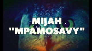 MIJAH - MPAMOSAVY - [ Lyrics ]