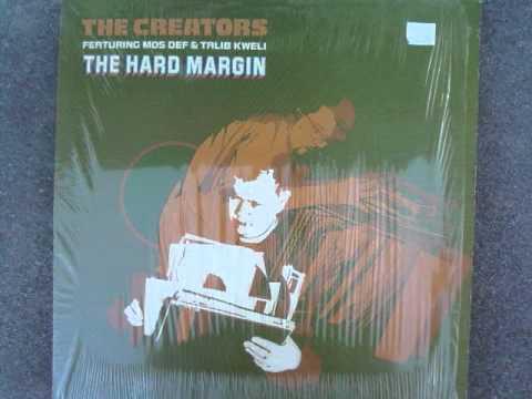 The Creators- The Hard Margin ft Mos Def & Talib Kweli