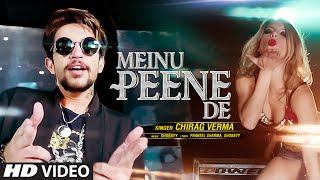 Meinu Peene De Full Video Song | Chirag Verma | Latest Punjabi Song