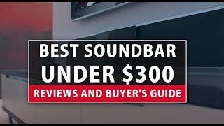 Best Soundbar under $300 - Reviews and Buyer