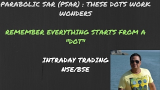 Parabolic SAR (PSAR) : These DOTS work wonders