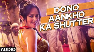 Dono Aankho Ka Shutter Full Song (Audio) | Khel Toh Abb Shuru Hoga | New Item Song 2016 | T-Series