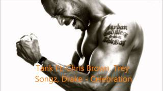 Tank Ft. Drake, Chris Brown, Trey Songz - Celebration (Remix)