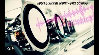 Hucci & Stooki Sound - Ball So Hard [Bass Boosted] (HD)