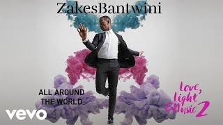 Zakes Bantwini - All Around The World (Visualiser) ft. Nana Atta